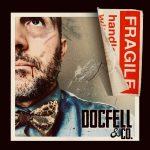 Doc Fell & Co. lance une version «fragile»