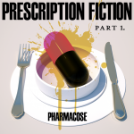 PHARMACOSE lance un nouvel album, «Prescription Fiction, Vol. 1'