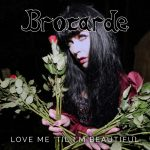 "BROCARDE publie le clip officiel de ""World Upside Down"" sur le prochain EP ""Love Me Till I'm Beautiful"""